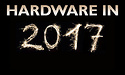 Preview: vooruitblik op hardware in 2017