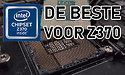 Top 7: de beste Intel Coffee Lake Z370-moederborden
