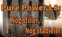 be quiet! Pure Power L8: hogere prestaties, dezelfde lage prijs. Ervaar het zelf en win mooie be quiet! producten!