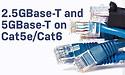 Snelheden tot 5 Gbit/s worden mogelijk via bestaande CAT5e- en CAT6-kabels